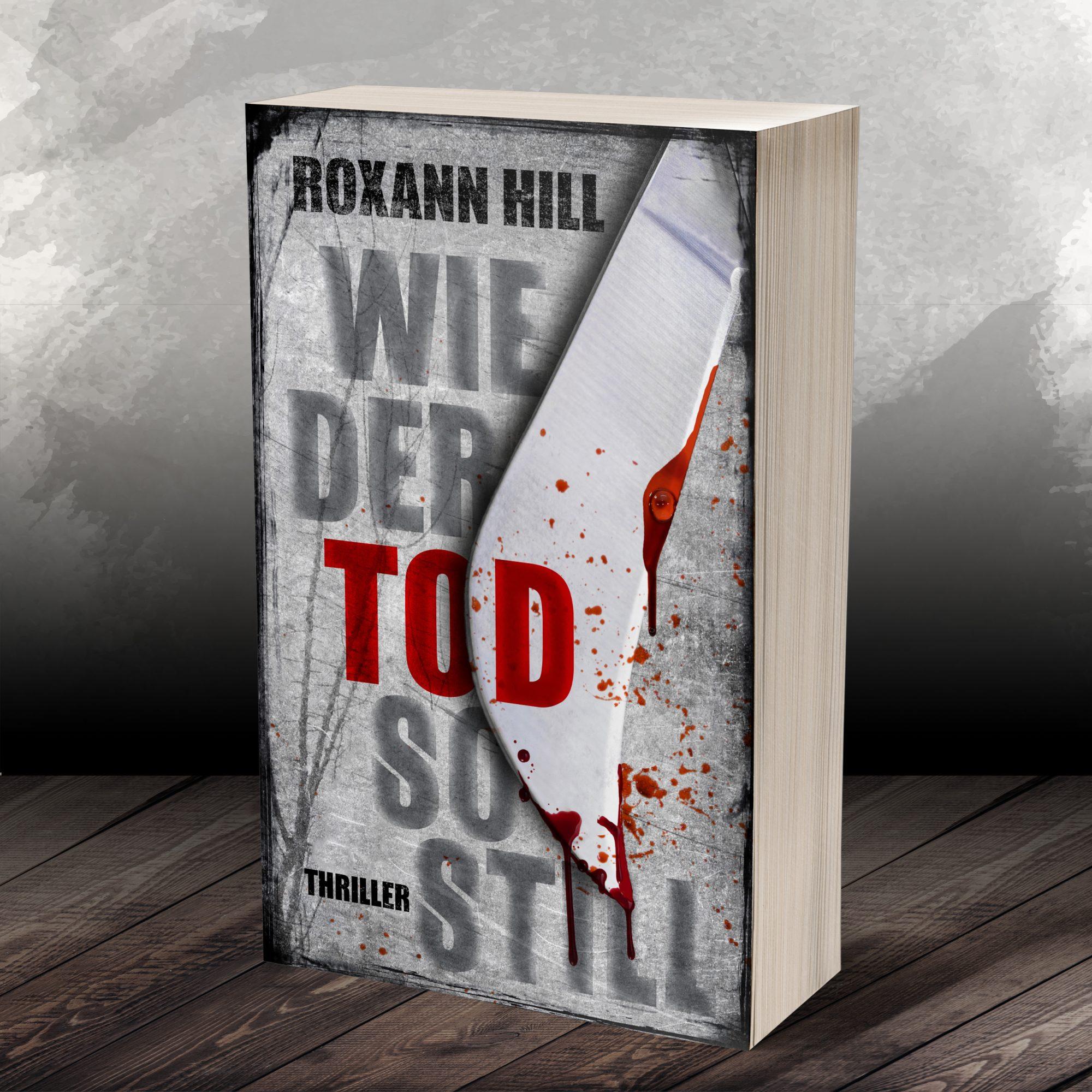 Wie der Tod so still – der Klappentext ist fertig! – Roxann Hill