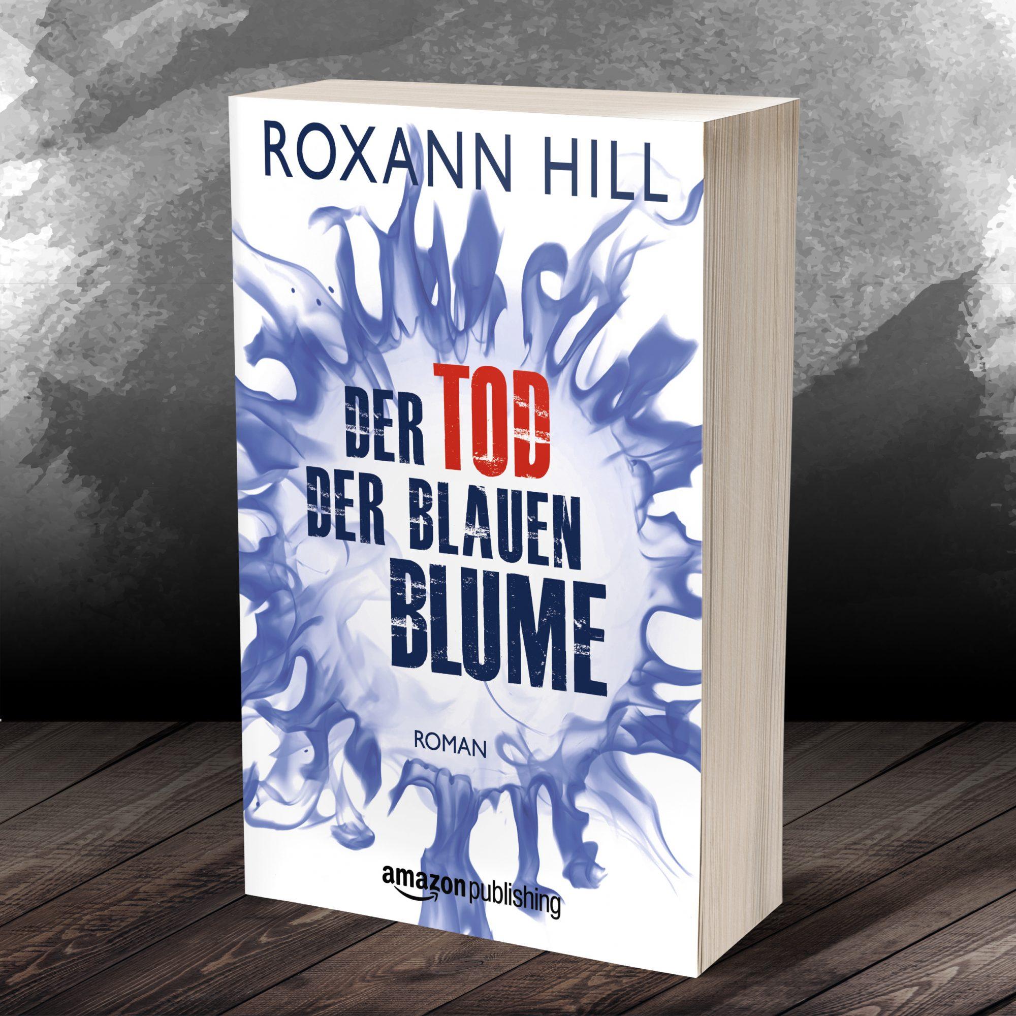 Roxann Hill: Der Tod der blauen Blume